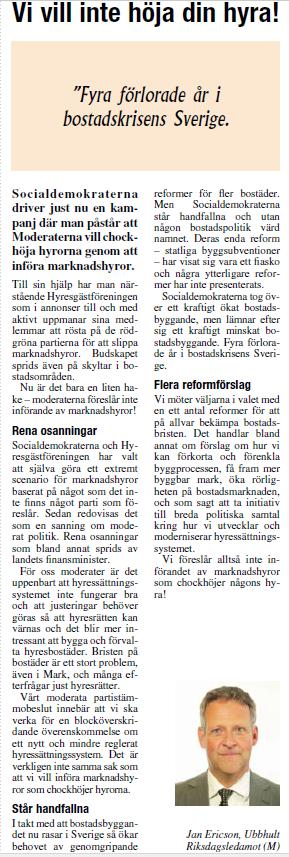 I veckans nummer av Markbladet beskriver jag Moderaternas tankar kring  hyresregleringen. Vi föreslår alltså inte införandet av marknadshyror som  chockhöjer ... a15d2006347ae
